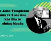 Sir John Templeton đưa ra 3 sai lầm khi đầu tư chứng khoán