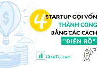 """Bốn startup gọi vốn thành công bằng các cách """"điên rồ""""."""